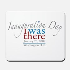 Inauguration Day I Was There Mousepad