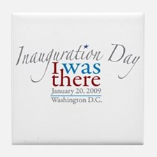 Inauguration Day I Was There Tile Coaster
