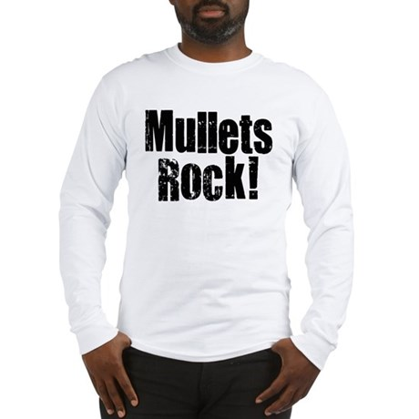 Mullets Rule! Long Sleeve T-Shirt