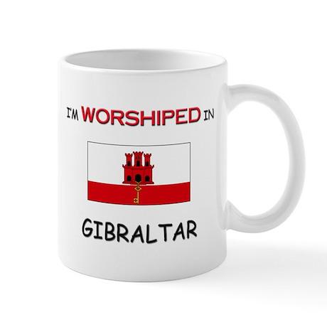 I'm Worshiped In GIBRALTAR Mug