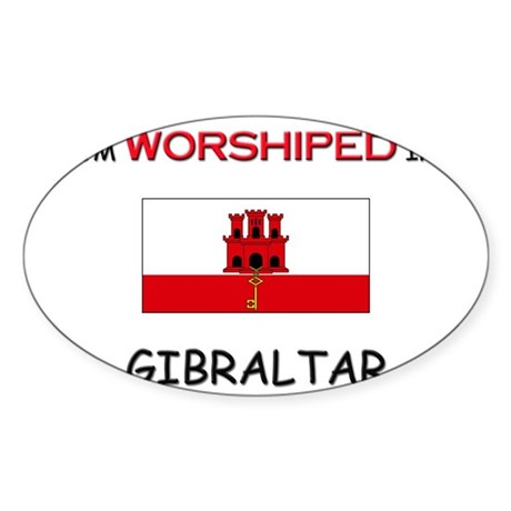 I'm Worshiped In GIBRALTAR Oval Sticker