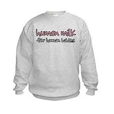Human Milk for Human Babies - Sweatshirt