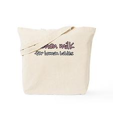 Human Milk for Human Babies - Tote Bag