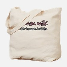 Human Milk for Human Babies - Tote Bag