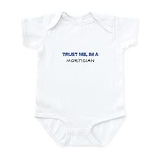 Trust Me I'm a Mortician Infant Bodysuit