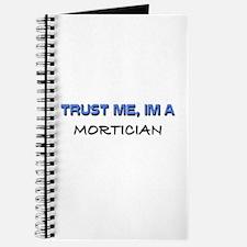 Trust Me I'm a Mortician Journal