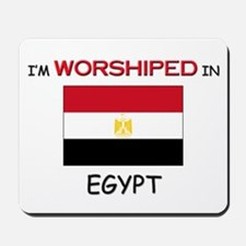 I'm Worshiped In EGYPT Mousepad