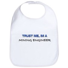 Trust Me I'm a Mining Engineer Bib