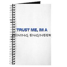 Trust Me I'm a Mining Engineer Journal