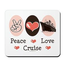 Peace Love Cruise Mousepad