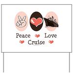 Peace Love Cruise Yard Sign