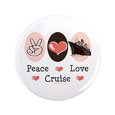 "Peace Love Cruise 3.5"" Button"
