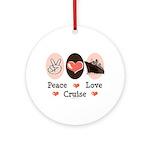 Peace Love Cruise Ornament (Round)