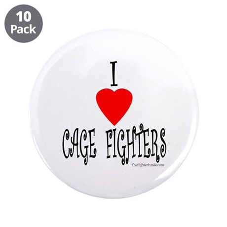 """I Love Cage Fighters 3.5"""" Button (10 pack)"""