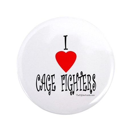 "I Love Cage Fighters 3.5"" Button"