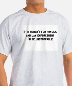 Funny unstoppable T-Shirt