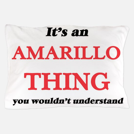 It's an Amarillo Texas thing, you Pillow Case