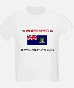 I'm Worshiped In BRITISH VIRGIN ISLANDS T-Shirt
