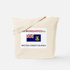 I'm Worshiped In BRITISH VIRGIN ISLANDS Tote Bag