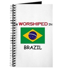 I'm Worshiped In BRAZIL Journal