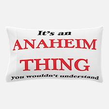It's an Anaheim California thing, Pillow Case