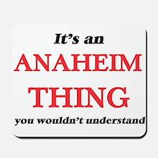 It's an Anaheim California thing, yo Mousepad