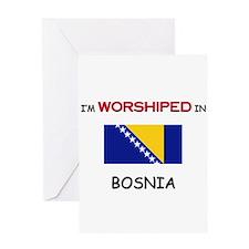 I'm Worshiped In BOSNIA Greeting Card
