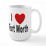 I Love Fort Worth Texas Large Mug