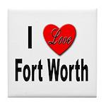 I Love Fort Worth Texas Tile Coaster