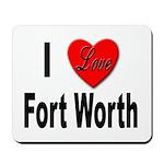 I Love Fort Worth Texas Mousepad