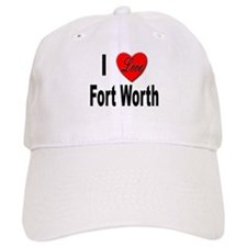 I Love Fort Worth Texas Baseball Cap