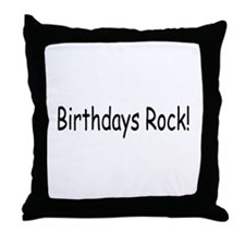 Birthdays Rock Throw Pillow