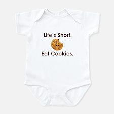 Life's Short. Eat Cookies. Infant Bodysuit