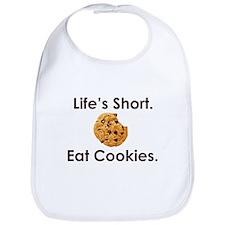 Life's Short. Eat Cookies. Bib