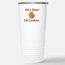 Life's Short. Eat Cookies. Travel Mug