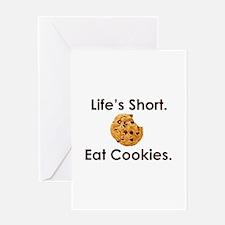 Life's Short. Eat Cookies. Greeting Card