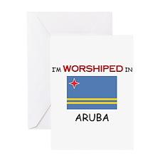 I'm Worshiped In ARUBA Greeting Card