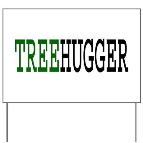 TREEHUGGER pro environment Yard Sign