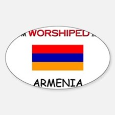 I'm Worshiped In ARMENIA Oval Decal