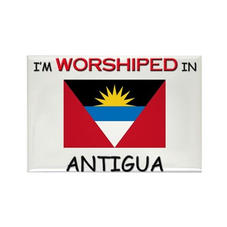 I'm Worshiped In ANTIGUA Rectangle Magnet