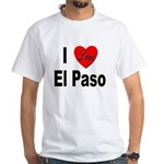 I Love El Paso Texas (Front) White T-Shirt