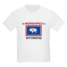 I'm Worshiped In WYOMING T-Shirt