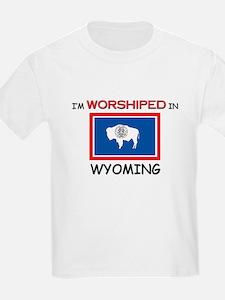 I'm Worshiped In WYOMING T-Shirt