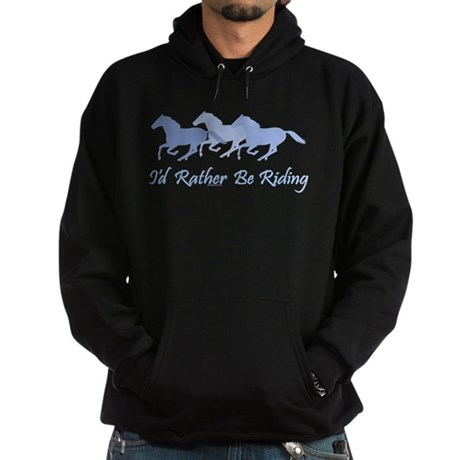 Rather Be Riding A Wild Horse Hoodie (dark)