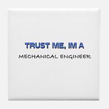 Trust Me I'm a Mechanical Engineer Tile Coaster