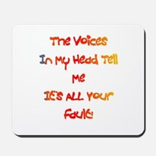 It's ALL Your Fault Gift Mousepad
