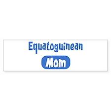 Equatoguinean mom Bumper Bumper Sticker