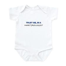 Trust Me I'm a Martyrologist Infant Bodysuit