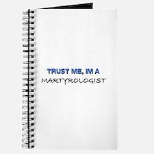 Trust Me I'm a Martyrologist Journal