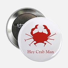 Hey Crab Man Button